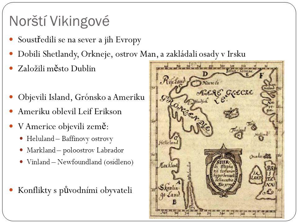 Norští Vikingové Soustředili se na sever a jih Evropy