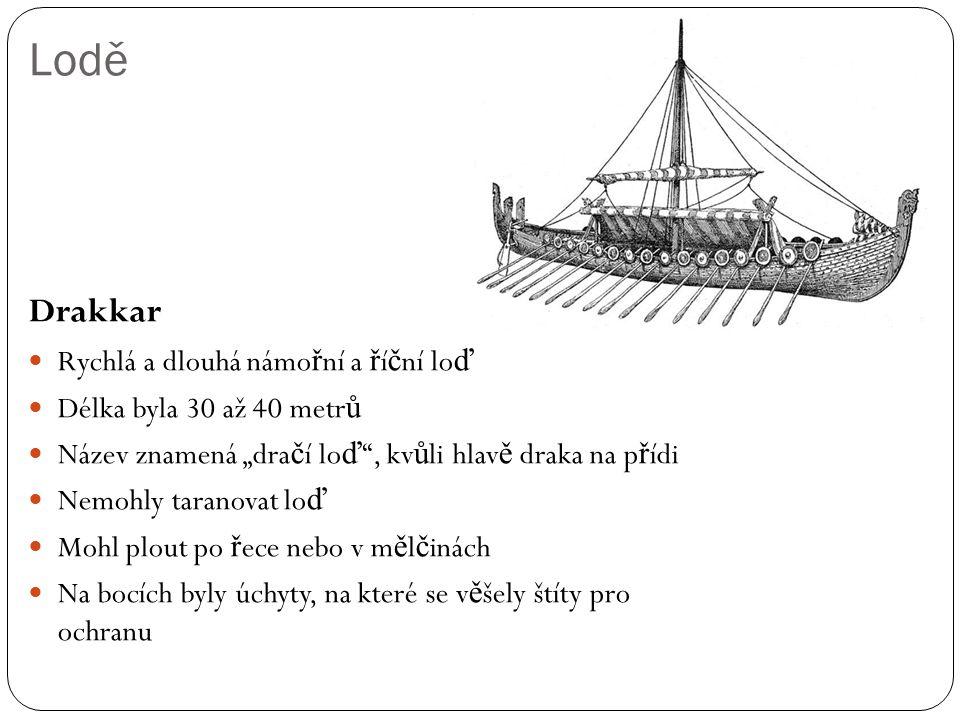 Lodě Drakkar Rychlá a dlouhá námořní a říční loď