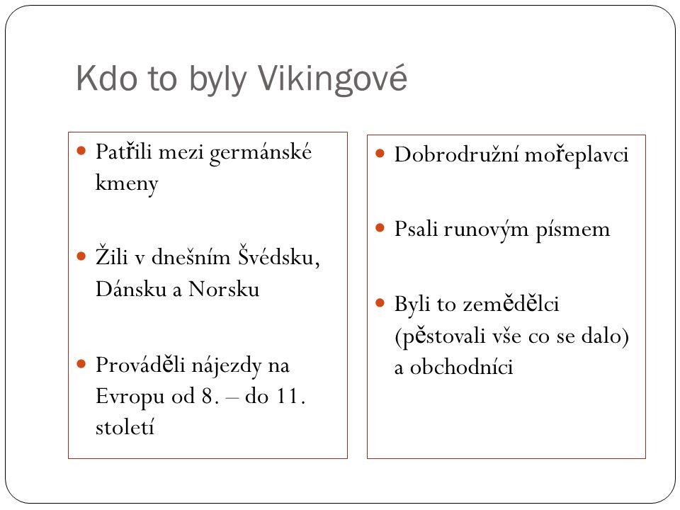 Kdo to byly Vikingové Patřili mezi germánské kmeny