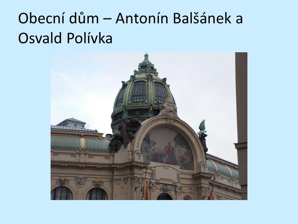 Obecní dům – Antonín Balšánek a Osvald Polívka