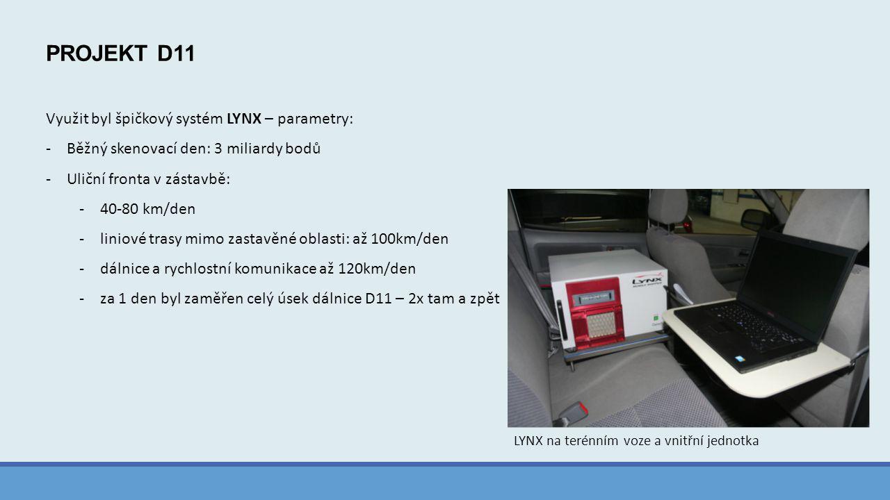PROJEKT D11 Využit byl špičkový systém LYNX – parametry:
