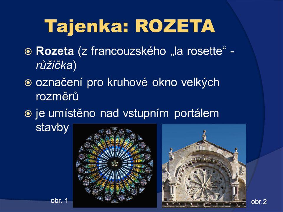 """Tajenka: ROZETA Rozeta (z francouzského """"la rosette - růžička)"""