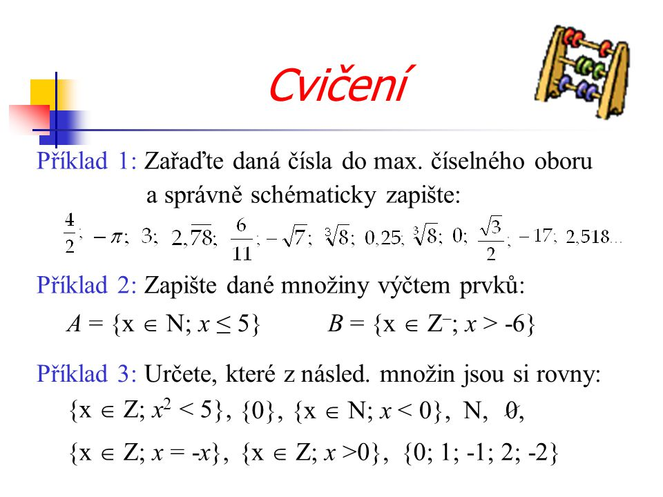 Cvičení Příklad 1: Zařaďte daná čísla do max. číselného oboru a správně schématicky zapište: