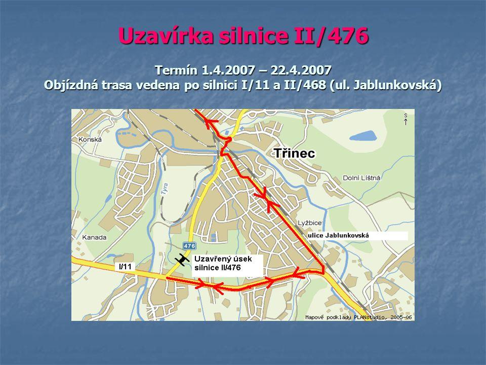 Uzavírka silnice II/476 Termín 1. 4. 2007 – 22. 4