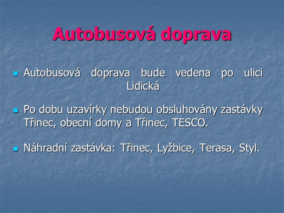 Autobusová doprava Autobusová doprava bude vedena po ulici Lidická