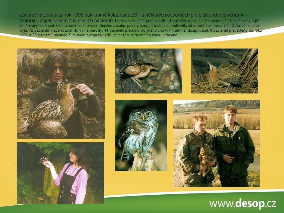Závěrečná zpráva za rok 1995 pak kromě kolaudace ZSP a některých odborných projektů druhové ochrany zmiňuje i přijetí celkem 132 ptačích pacientů.