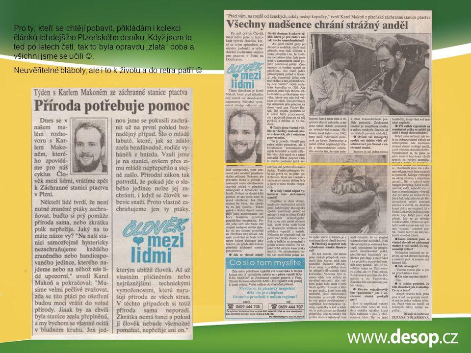 """Pro ty, kteří se chtějí pobavit, přikládám i kolekci článků tehdejšího Plzeňského deníku. Když jsem to teď po letech četl, tak to byla opravdu """"zlatá doba a všichni jsme se učili ."""