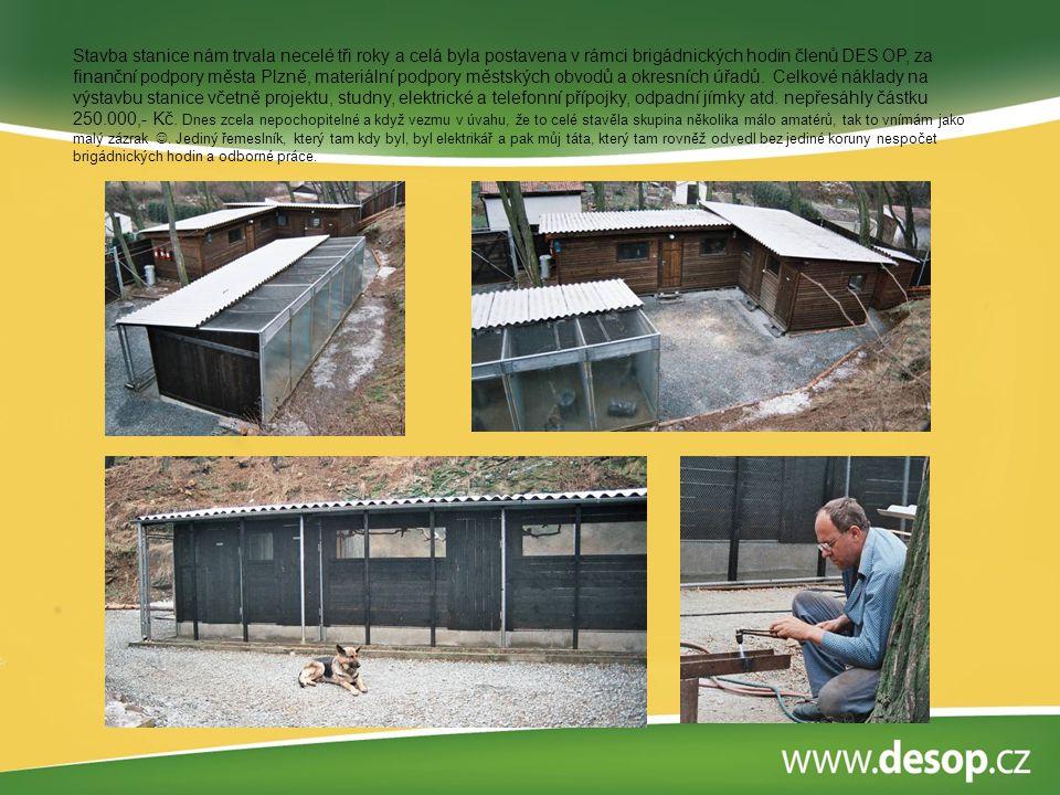 Stavba stanice nám trvala necelé tři roky a celá byla postavena v rámci brigádnických hodin členů DES OP, za finanční podpory města Plzně, materiální podpory městských obvodů a okresních úřadů.