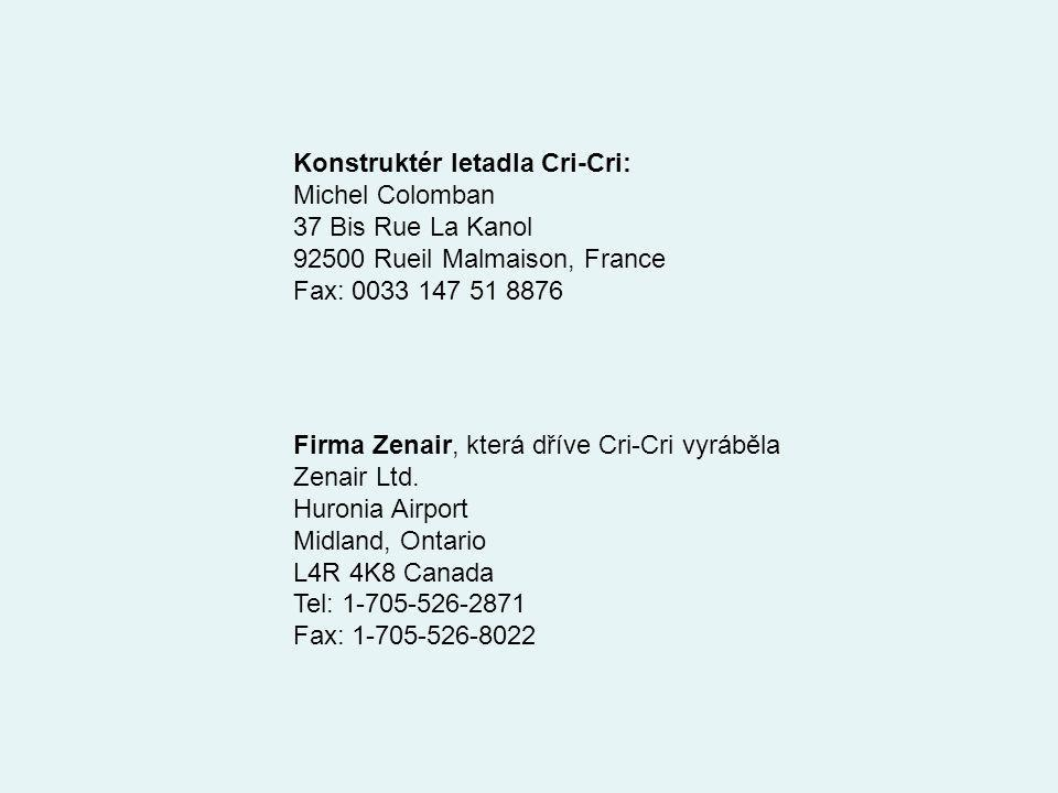 Konstruktér letadla Cri-Cri: Michel Colomban 37 Bis Rue La Kanol 92500 Rueil Malmaison, France Fax: 0033 147 51 8876