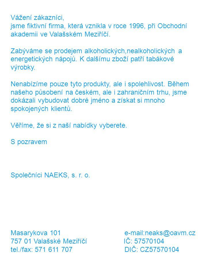 Vážení zákazníci, jsme fiktivní firma, která vznikla v roce 1996, při Obchodní akademii ve Valašském Meziříčí.