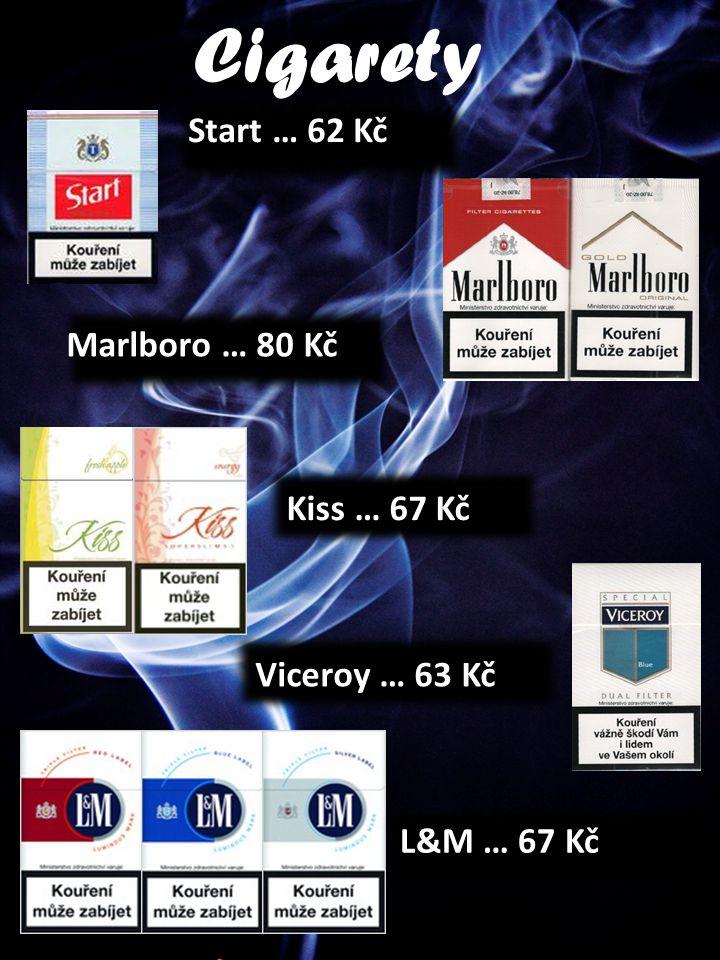 Cigarety Start … 62 Kč Marlboro … 80 Kč Kiss … 67 Kč Viceroy … 63 Kč