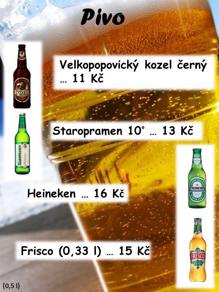 Pivo Velkopopovický kozel černý … 11 Kč Staropramen 10° … 13 Kč