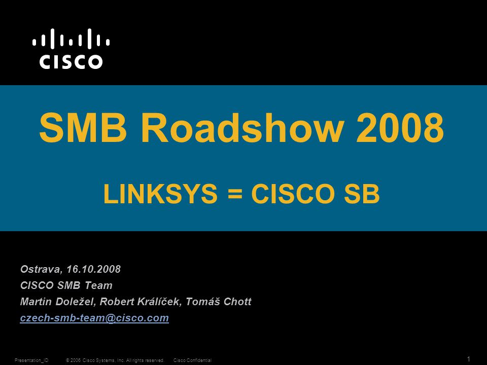 SMB Roadshow 2008 LINKSYS = CISCO SB
