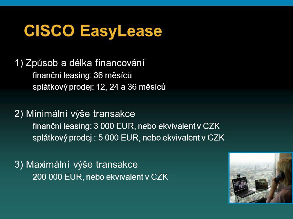 CISCO EasyLease 1) Způsob a délka financování Minimální výše transakce