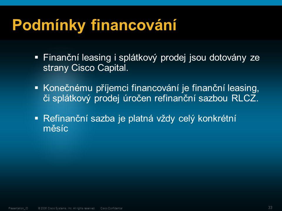 Podmínky financování Finanční leasing i splátkový prodej jsou dotovány ze strany Cisco Capital.
