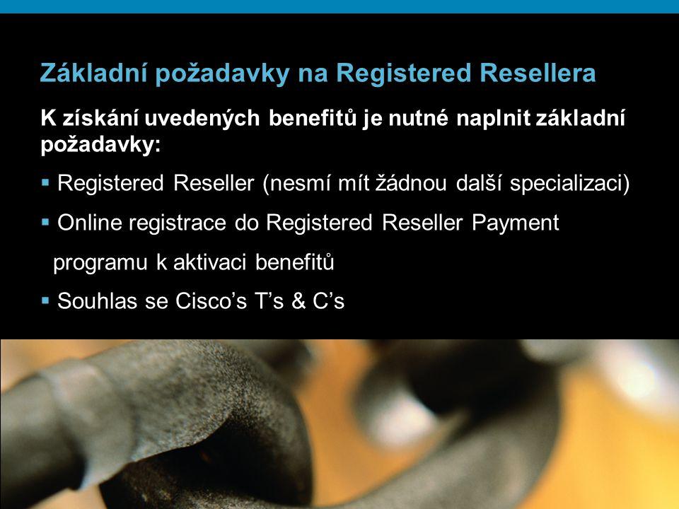 Základní požadavky na Registered Resellera