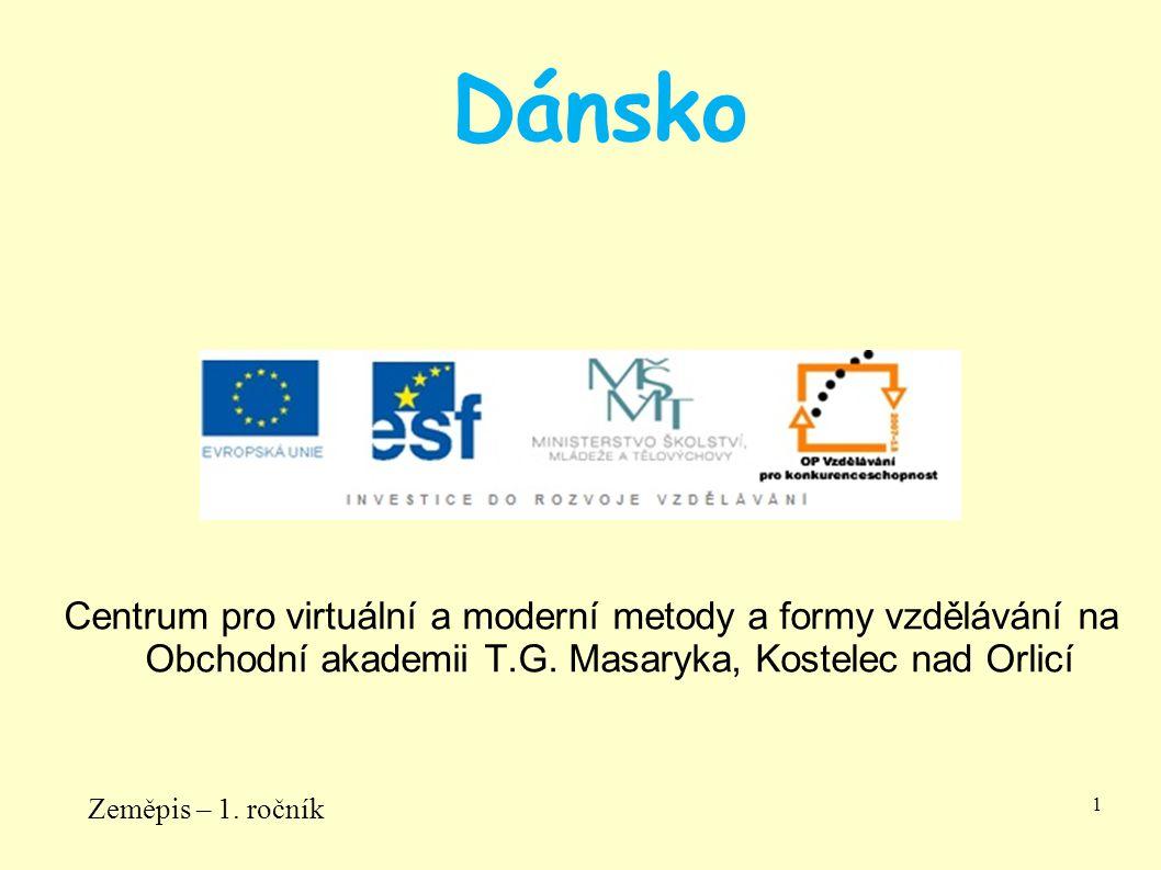Dánsko Centrum pro virtuální a moderní metody a formy vzdělávání na Obchodní akademii T.G. Masaryka, Kostelec nad Orlicí.