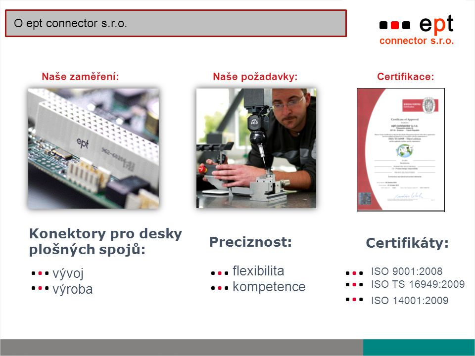 Konektory pro desky plošných spojů: vývoj výroba Preciznost:
