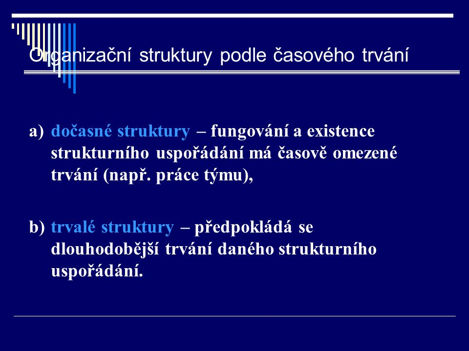 Organizační struktury podle časového trvání
