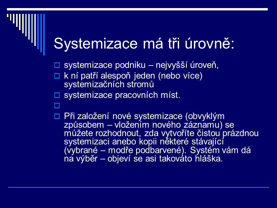 Systemizace má tři úrovně: