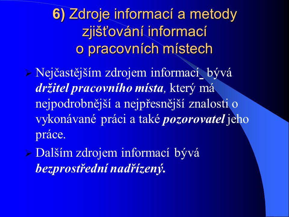 6) Zdroje informací a metody zjišťování informací o pracovních místech
