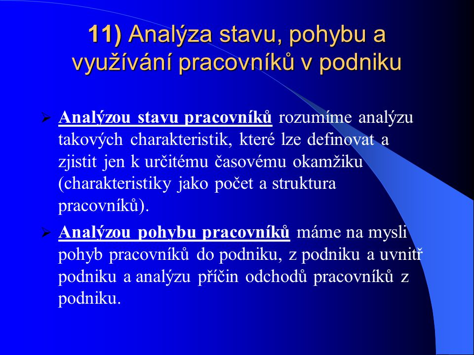11) Analýza stavu, pohybu a využívání pracovníků v podniku