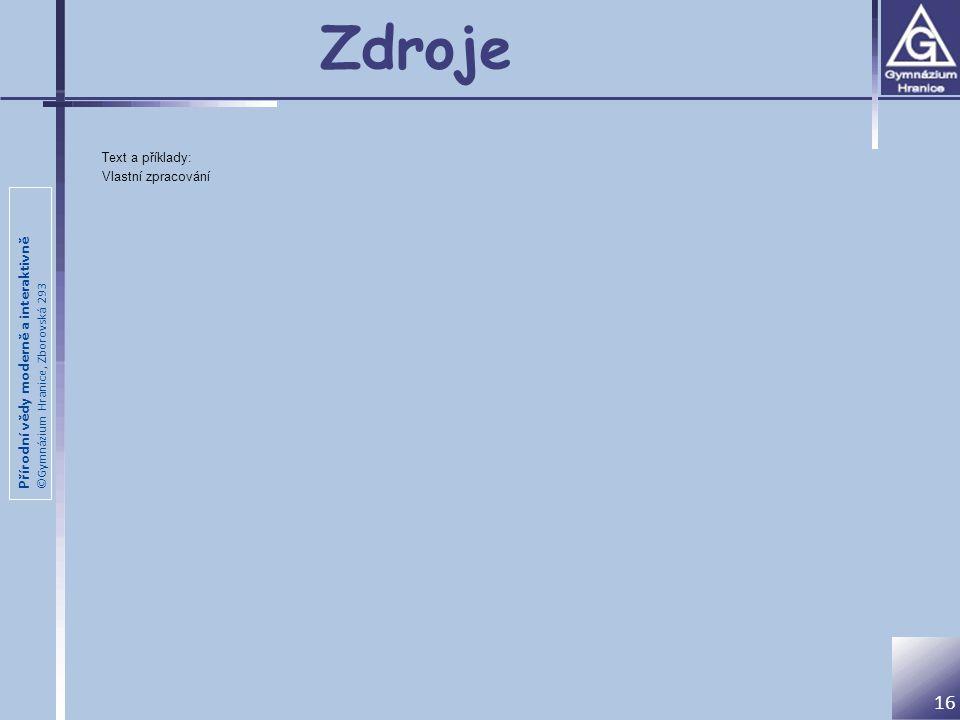 Zdroje Text a příklady: Vlastní zpracování