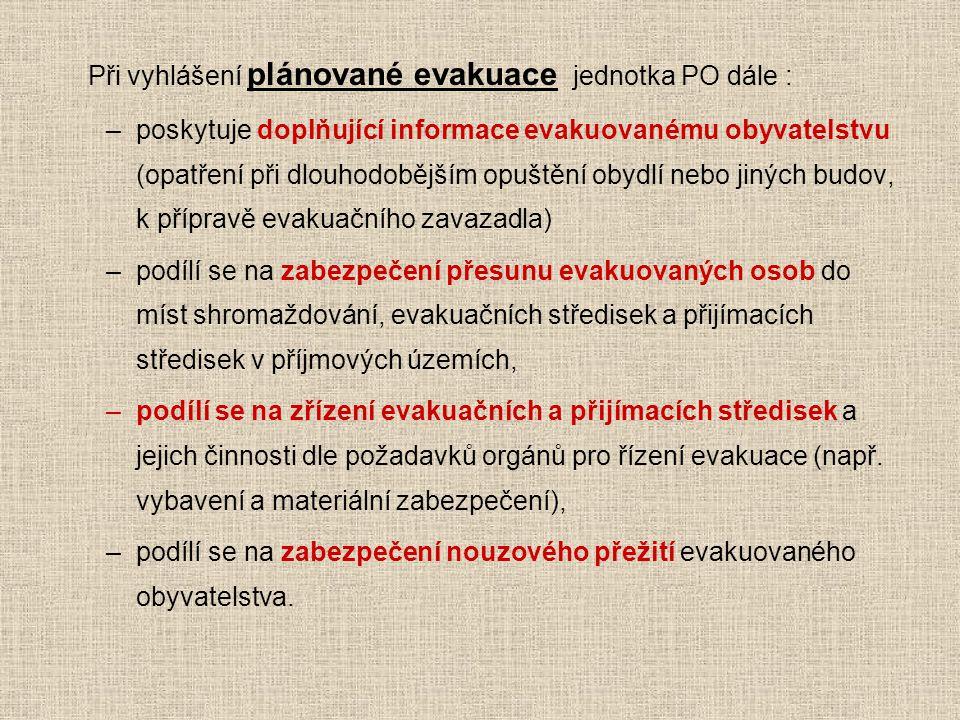 Při vyhlášení plánované evakuace jednotka PO dále :