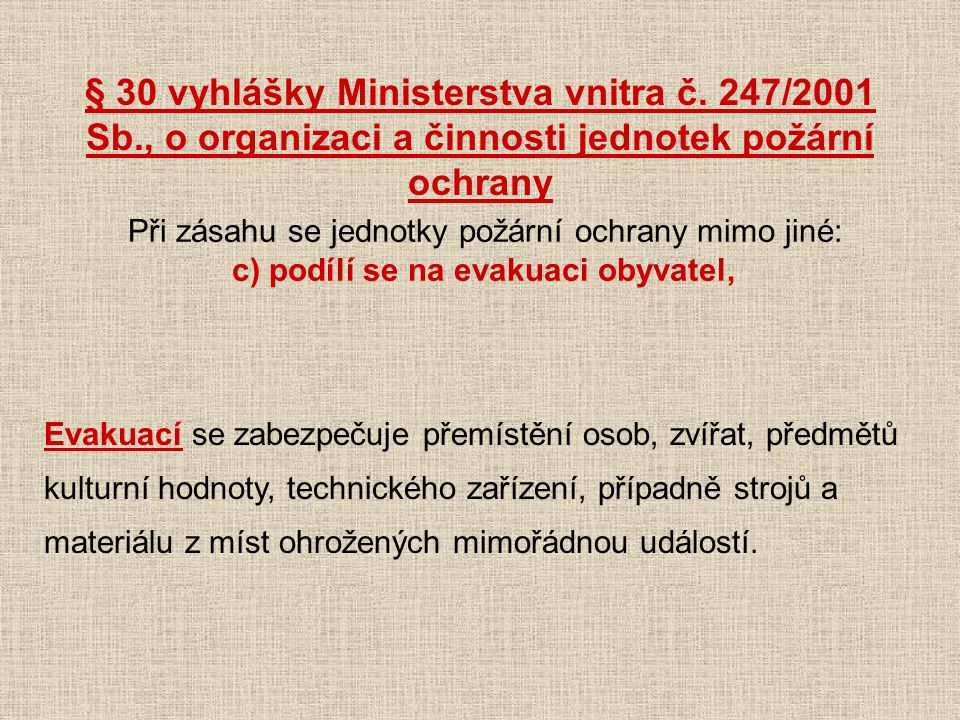 § 30 vyhlášky Ministerstva vnitra č. 247/2001 Sb
