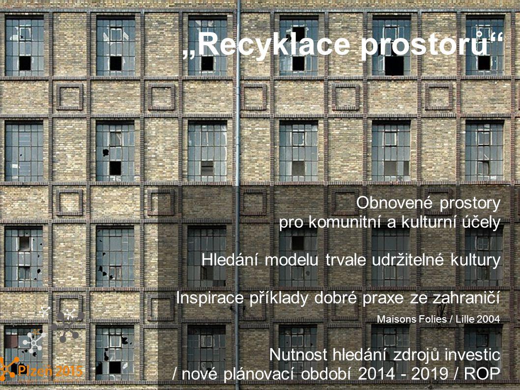 """""""Recyklace prostorů Obnovené prostory pro komunitní a kulturní účely"""