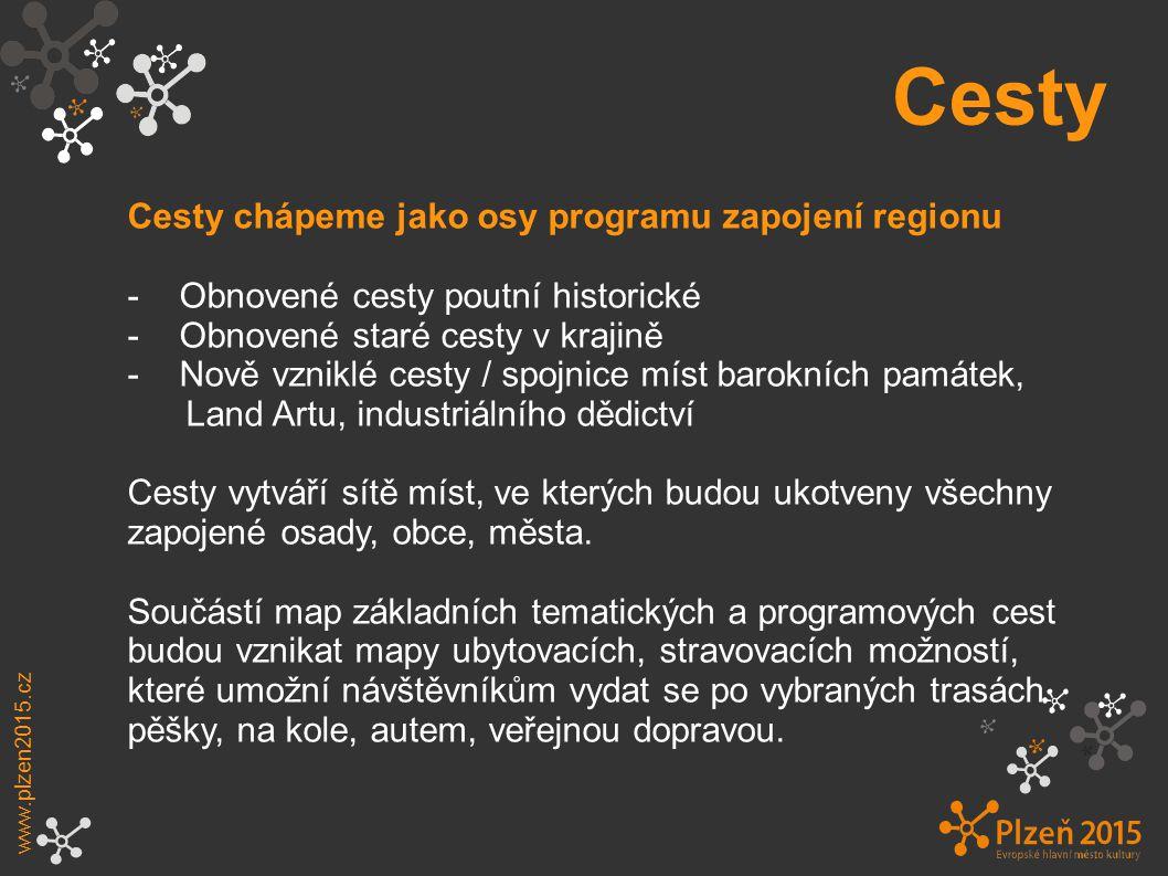 Cesty Cesty chápeme jako osy programu zapojení regionu