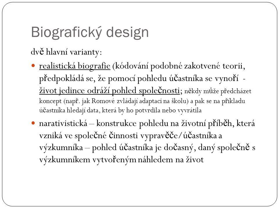 Biografický design dvě hlavní varianty: