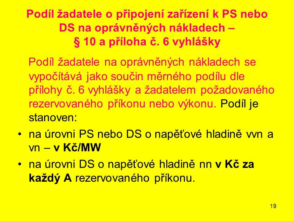 Podíl žadatele o připojení zařízení k PS nebo DS na oprávněných nákladech – § 10 a příloha č. 6 vyhlášky