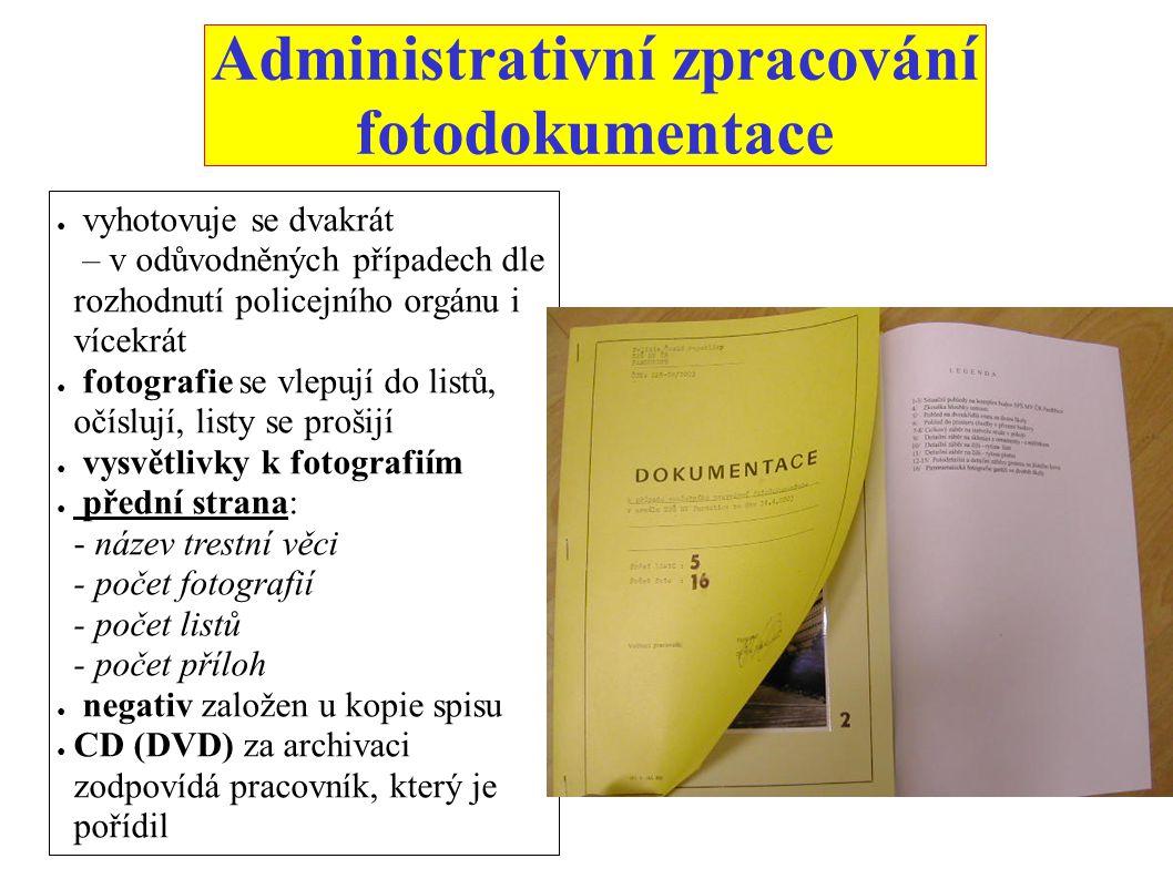 Administrativní zpracování fotodokumentace