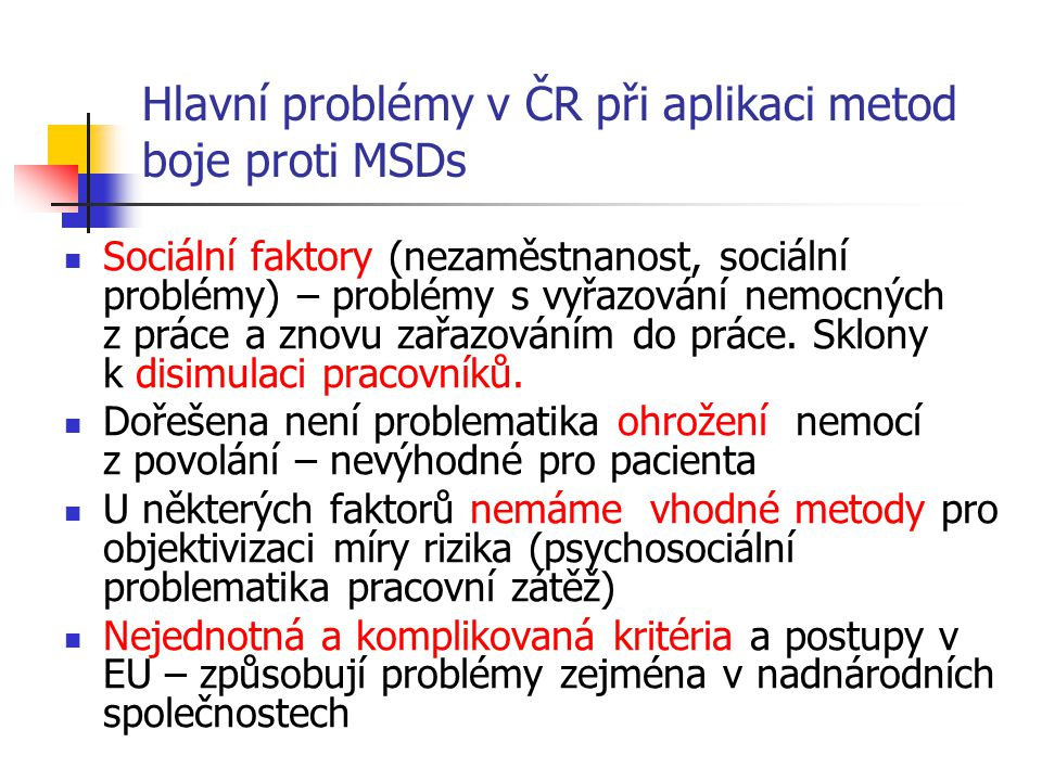 Hlavní problémy v ČR při aplikaci metod boje proti MSDs
