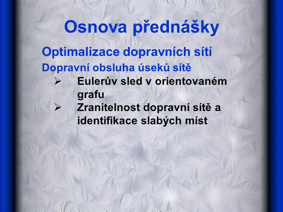 Osnova přednášky Optimalizace dopravních sítí