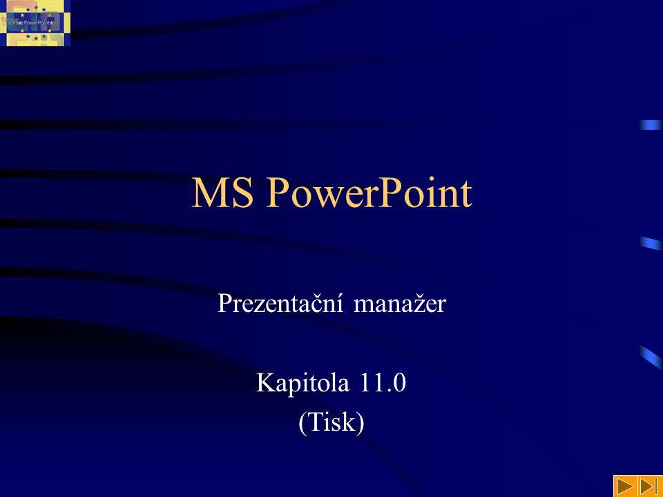 Prezentační manažer Kapitola 11.0 (Tisk)