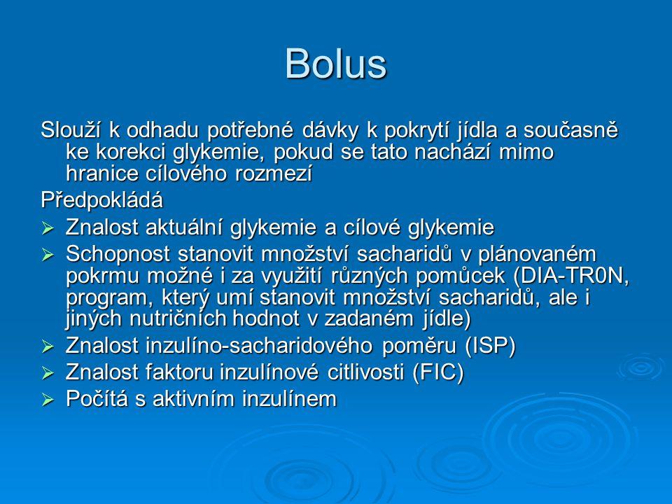 Bolus Slouží k odhadu potřebné dávky k pokrytí jídla a současně ke korekci glykemie, pokud se tato nachází mimo hranice cílového rozmezí.