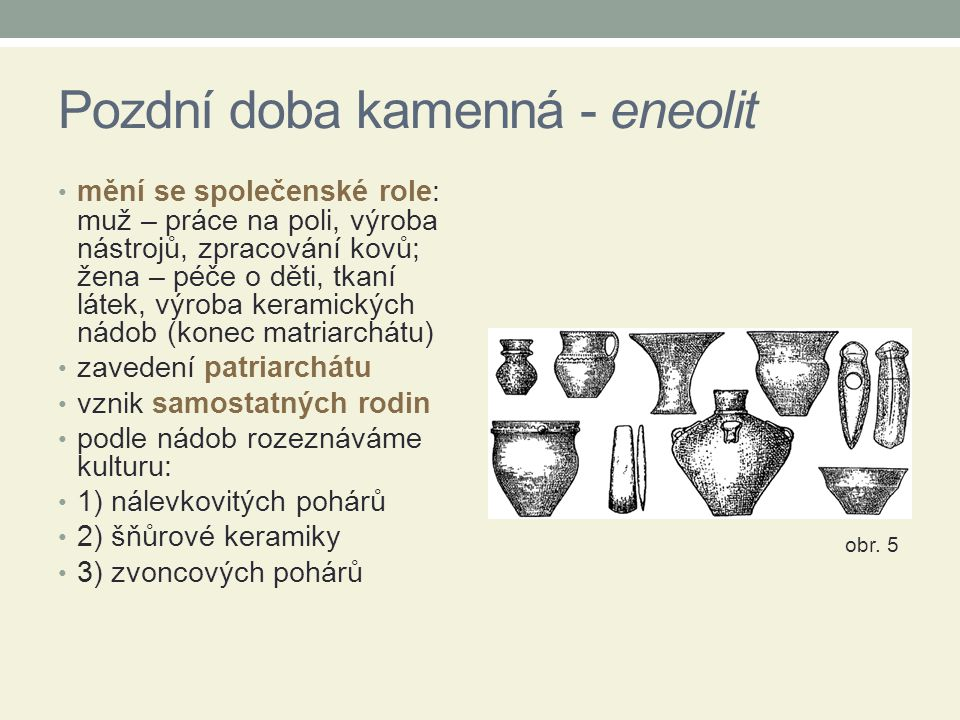 Pozdní doba kamenná - eneolit