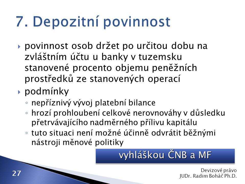 7. Depozitní povinnost vyhláškou ČNB a MF