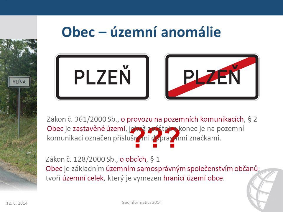 Obec – územní anomálie Zákon č. 361/2000 Sb., o provozu na pozemních komunikacích, § 2.