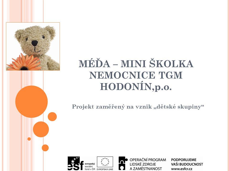 MÉĎA – MINI ŠKOLKA NEMOCNICE TGM HODONÍN,p.o.