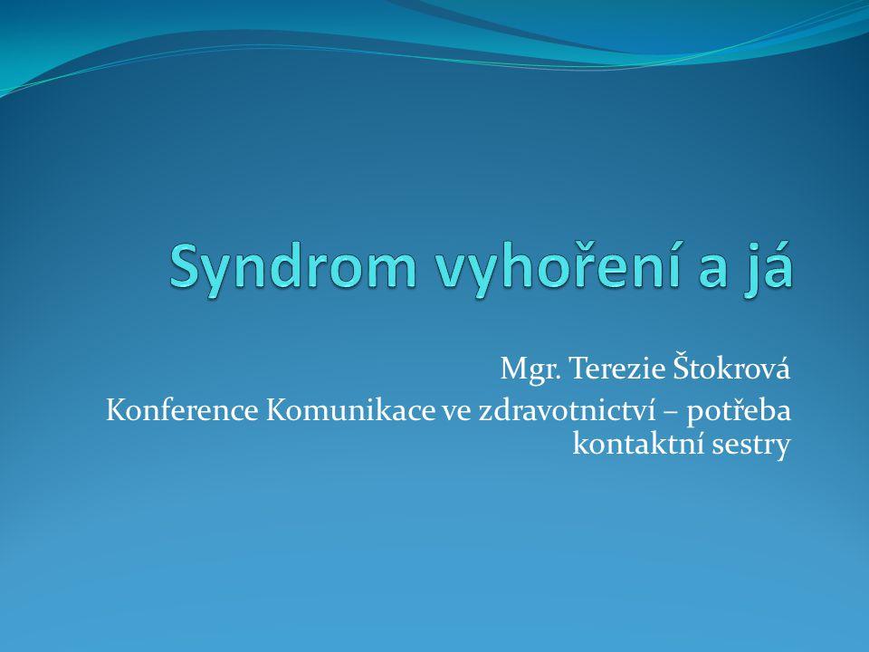 Syndrom vyhoření a já Mgr. Terezie Štokrová