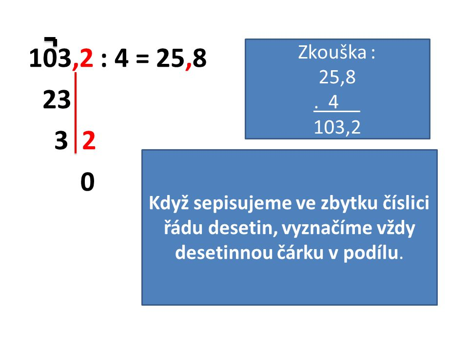 103,2 : 4 = 25,8 23. 3 2. Zkouška : 25,8. . 4. 103,2.