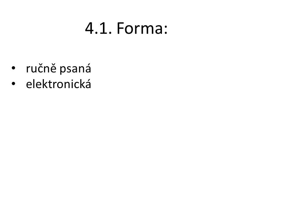 4.1. Forma: ručně psaná elektronická