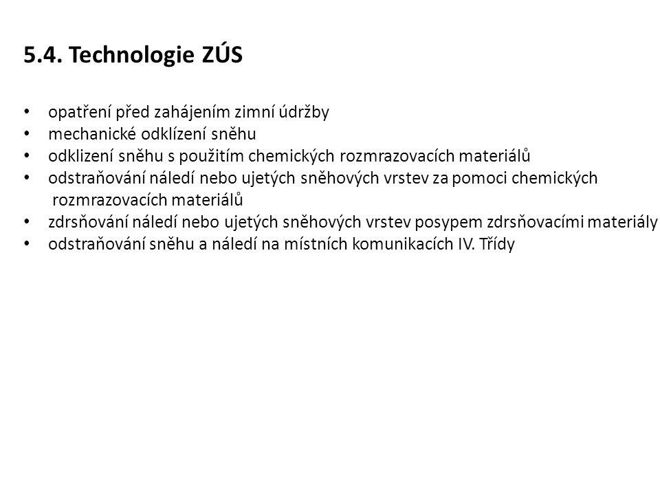 5.4. Technologie ZÚS opatření před zahájením zimní údržby