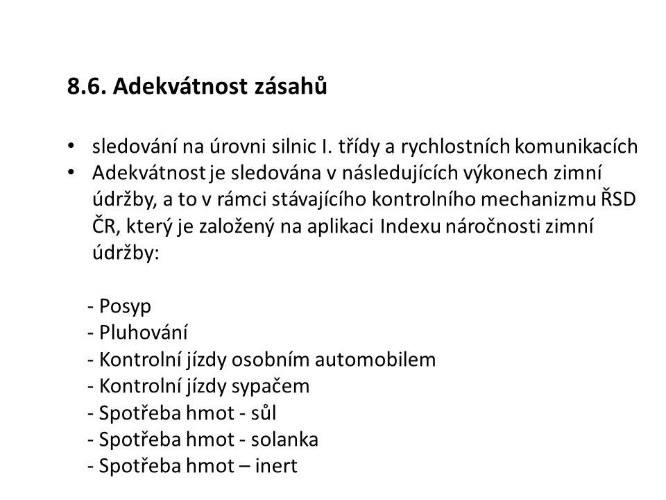 8.6. Adekvátnost zásahů sledování na úrovni silnic I. třídy a rychlostních komunikacích.