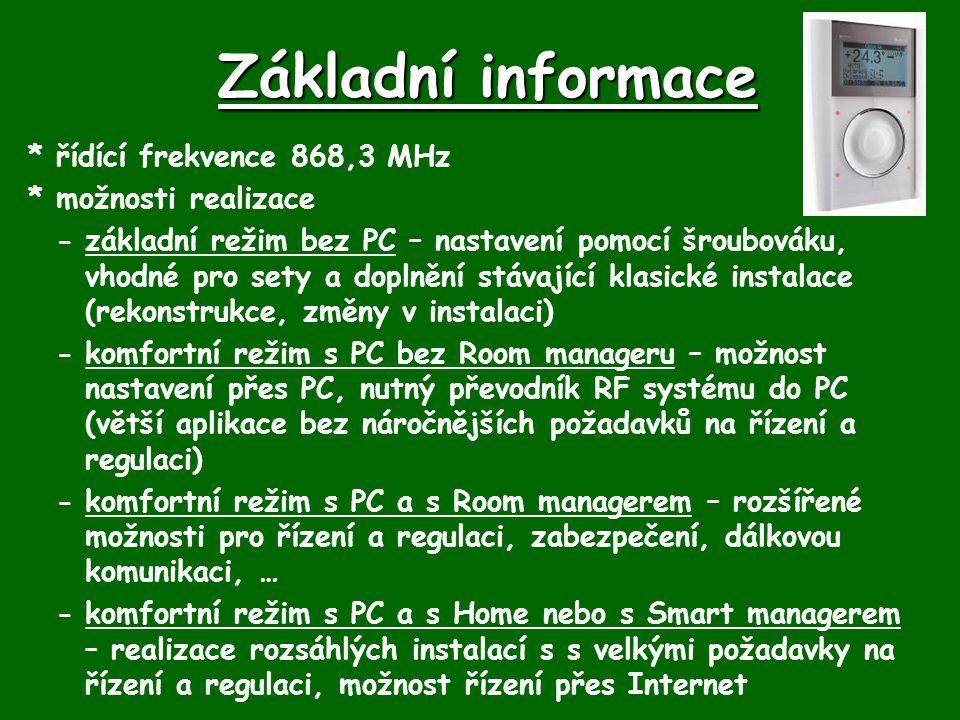 Základní informace * řídící frekvence 868,3 MHz * možnosti realizace