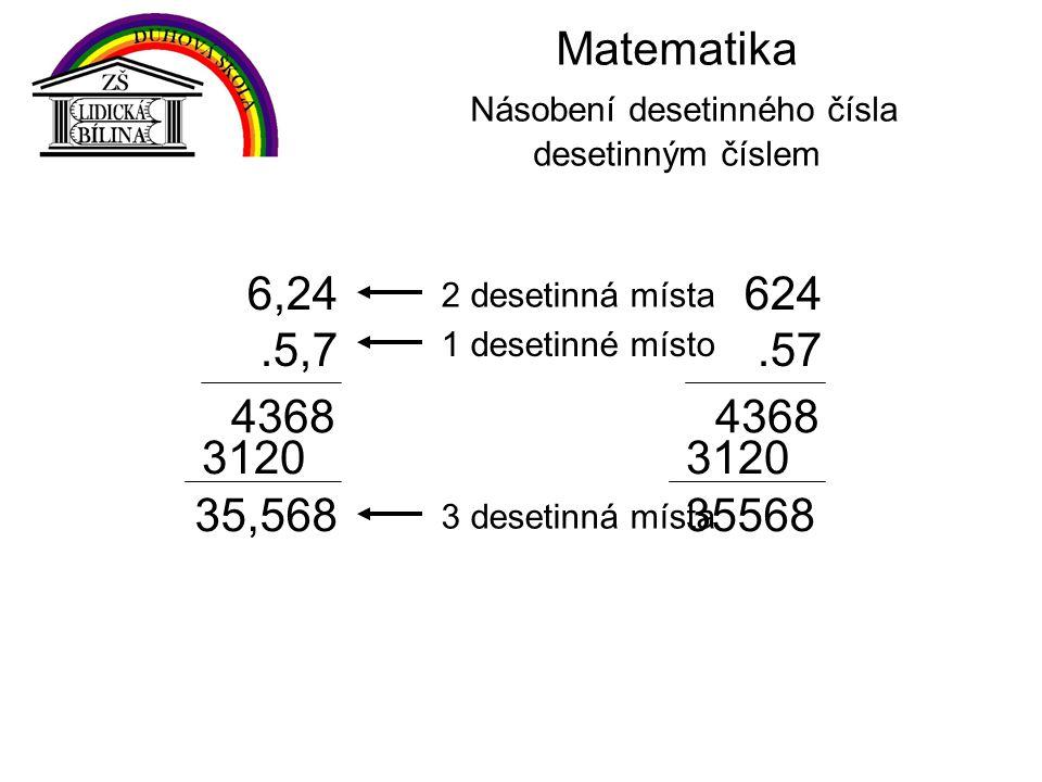 Matematika Násobení desetinného čísla desetinným číslem