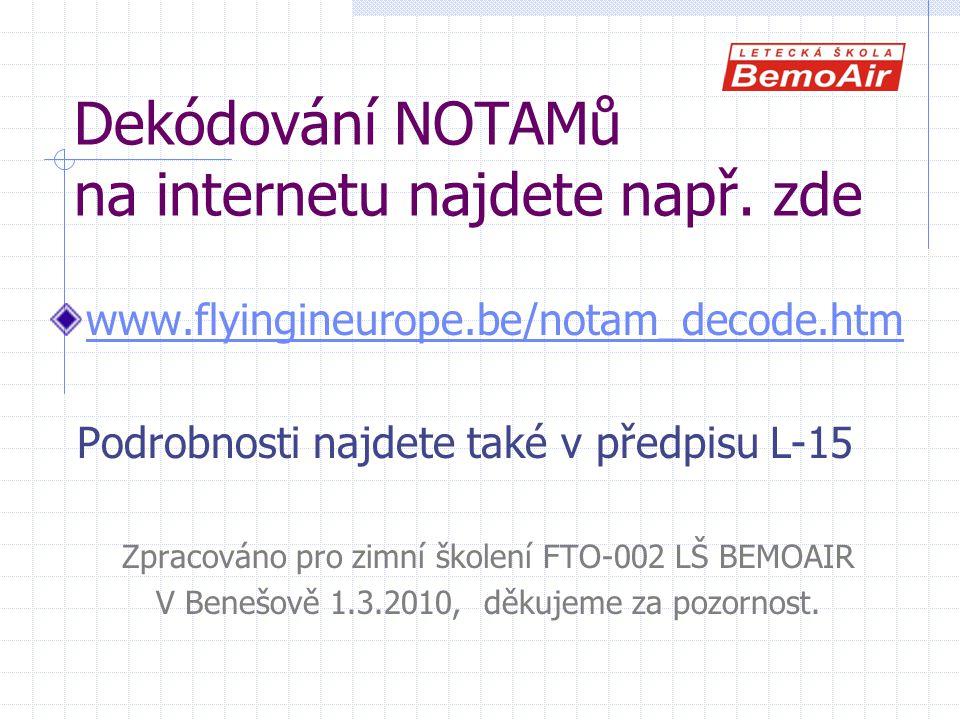 Dekódování NOTAMů na internetu najdete např. zde